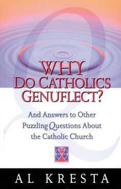 To encounter the Catholic Church is to discover a rich, complex heritage of Christian faith and practice. Why Do Catholics Genuflect? answers in clear, concise terms many of the most common questions Catholic News, Catholic Books, Catholic Saints, Roman Catholic, Catholic Traditions, Catholic Icing, Catholic Beliefs, Catholic Prayers, Spiritism