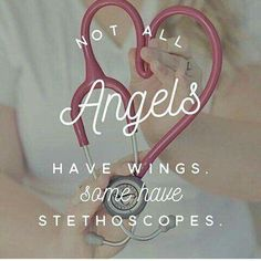 Respiratory therapist - because not all angels have wings. Some have stethoscopes. So true Medical Quotes, Medical Humor, Nurse Quotes, Nurse Humor, Medical School, Medical Assistant Quotes, Medical Careers, Quotes About Nurses, Nurse Sayings