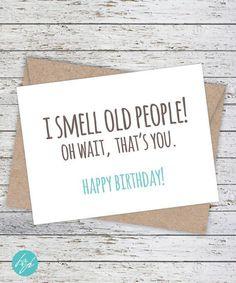 Funny Birthday Card - Boyfriend  Birthday - Friend Birthday - Brother Birthday - Quirky Snarky Greeting Card - I smell old people #boyfriendbirthdaygifts