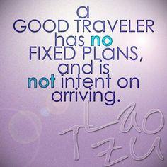 a good traveler : lao tzu Something I need to consider...