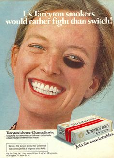 "Tareyton cigarettes - ""I'd Rather Fight Than Switch""..I had forgotten about this commercial!"
