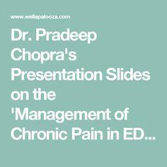 Dr. Pradeep Chopra's Presentation Slides on the 'Management of Chronic Pain in EDS' - Wellapalooza 2017 - Wellapalooza