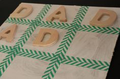 Homemade Dad Tic Tac Toe game for Father's Day from And Next Comes L