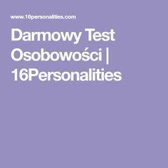 Darmowy Test Osobowości | 16Personalities Mbti, Motivation, School, Mental Health, Schools, Daily Motivation
