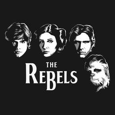 The Rebels Beatles shirt. Star wars parody featuring the iconic Beatles album cover; the Fab Four have been replaced with Luke, Leia, Han and Chewbacca. Star Wars Rebels, Star Wars Bb8, Star Wars Fan Art, Star Trek, The Beatles, Beatles Albums, Beatles Shirt, Love Memes For Him, Star Wars Wallpaper