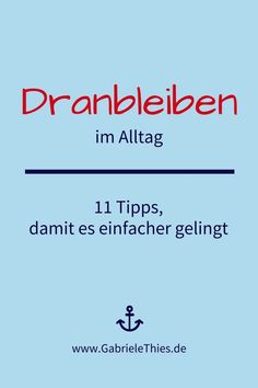 11 Tipps, damit das Dranbleiben im Alltag einfacher gelingt Stress, I Want You, Feel Good, Coaching, Life Hacks, How To Become, Bullet Journal, How To Plan, Feelings