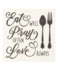 This 'Eat Well Pray Often Love Always' Indoor/Outdoor Wall Sign by Sara's Signs is perfect! #zulilyfinds