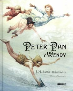 Peter Pan and Wendy J.M Barrie and Robert Ingpen