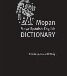Mopan Maya-Spanish-English Dictionary PDF