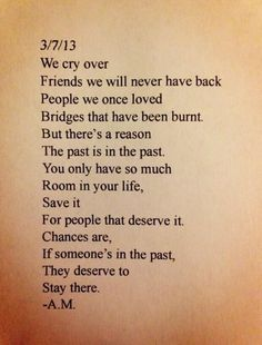 """Chances are, if someone's in the past, they deserve to stay there."" I love this so much the quote is perfect"