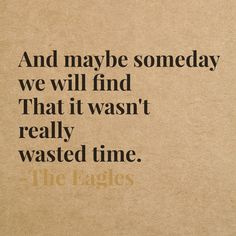 Wasted Time by The Eagles