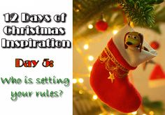 Day 5 of 12 Days of Christmas Inpiration - Set your own rules!