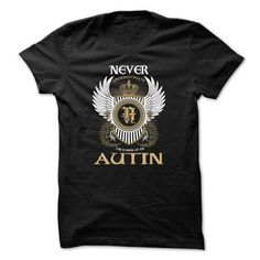I Love AUTIN Never Underestimate T shirts