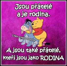 Přátelství obrázky, citáty a animace pro Facebook - ObrazkyAnimace.cz True Friends, Winnie The Pooh, Bff, Disney Characters, Fictional Characters, Positivity, Motto, Messages, Feelings