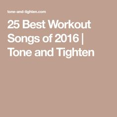 25 Best Workout Songs of 2016 | Tone and Tighten