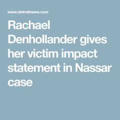 Read Rachael DenhollanderS Full Victim Impact Statement About
