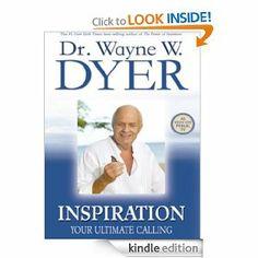 Amazon.com: Inspiration: Your Ultimate Calling eBook: Wayne W. Dyer: Kindle Store