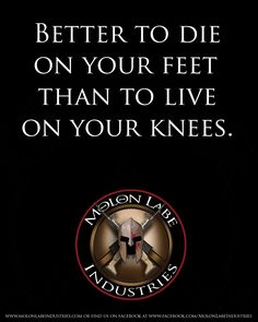 MOLON LABE Better To Die On Your Feet Than Live On Your Knees