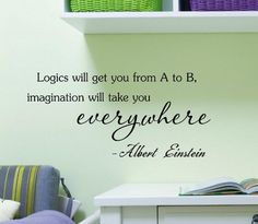 Logics will get you from A to B imagination will take you everywhere - Albert Einstein Vinyl Decal Matte Black Decor Decal Skin Sticker Laptop Southern Sticker Company http://www.amazon.com/dp/B00FAU4MUE/ref=cm_sw_r_pi_dp_xdTUtb054SC24GHW
