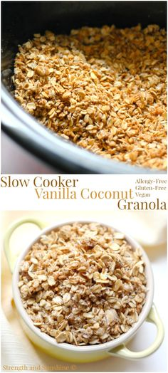 Slow Cooker Vanilla Coconut Granola (Gluten-Free, Vegan)   Strength and Sunshine @RebeccaGF666 The ultimate no-fuss granola recipe! Slow Cooker Vanilla Coconut Granola made right in the crock-pot, is gluten-free, vegan, and allergy-free! This simply healthy, sweet, and coconutty granola makes a great breakfast or snack with zero work involved!