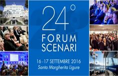 Forum Scenari 2016, 16 e 17 settembre, Santa Margherita Ligure