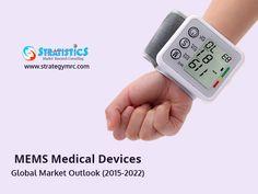 MEMS Medical Devices - Global Market Outlook (2015-2022). For More Info: http://goo.gl/XZPQcu. #MEMSmediacaldevices