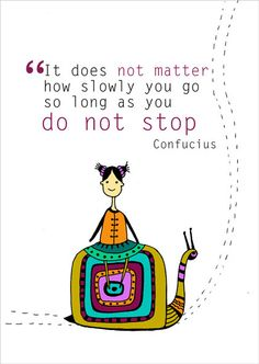 It does not matter how slowly you go  by Gayana on Etsy, $15.00