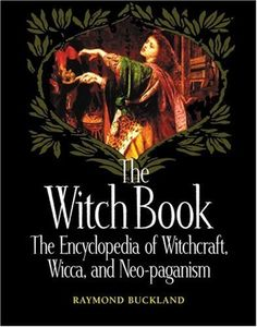 The Witch Book: The Encyclopedia of Witchcraft, Wicca, and Neo-paganism by Raymond Buckland, http://www.amazon.com/dp/1578591147/ref=cm_sw_r_pi_dp_xvzNpb144VEYH