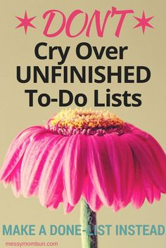 To-Do Lists causing more grief than good? STOP using them and try this instead. Organize your day with a Done-list. Increase productivity and helps with self image.
