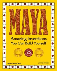 Book of 25 projects inspired by the Maya.