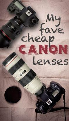 My 6 Favorite Inexpensive Canon Lenses...I just invested in a new Canon and this will come in handy.