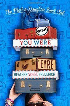 Wish You Were Eyre (The Mother-Daughter Book Club) by Hea... https://www.amazon.com/dp/1442430648/ref=cm_sw_r_pi_dp_x_vl6OxbZ8GV2WW