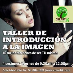 """Taller de Introducción a la Imagen, """"Tu mejor fan debes ser tú misma"""".    Viernes de 9:30am a 12:00pm en Creartik Cancún. 4 sesiones."""