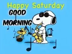 Snoopy and Woodstock: Happy Saturday 😊 Good Morning! - Snoopy and Woodstock play some cool Jazz tunes on Saturday morning. Saturday Morning Quotes, Good Morning Snoopy, Good Morning Happy Saturday, Happy Morning Quotes, Good Morning Funny, Good Morning Inspirational Quotes, Morning Greetings Quotes, Good Morning Wishes, Funny Saturday Quotes