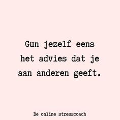Minder stress in je leven? Ga naar www.de-stresscoach.nl True Quotes, Words Quotes, Great Quotes, Funny Quotes, Inspirational Quotes, Burn Out, Facebook Quotes, A Course In Miracles, Dutch Quotes