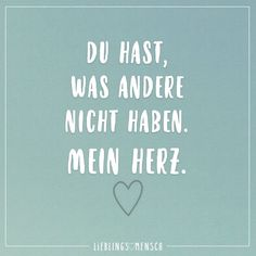 Du hast, was andere nicht haben. – VISUAL STATEMENTS® You have what others don't have. Sayings / quotes / quotes / favorite person / friendship / relationship / love / family / profound / funny / beautiful / thinking Endless Love Quotes, True Love Quotes, Best Love Quotes, Romantic Love Quotes, Valentine's Day Quotes, Family Quotes, Heart Quotes, Relationships Love, Relationship Quotes