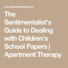 The Sentimentalist's Guide to Dealing with Children's School Papers | Apartment Therapy