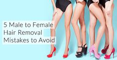 5 Male to Female Hair Removal Mistakes to Avoid – feminization.us blog page