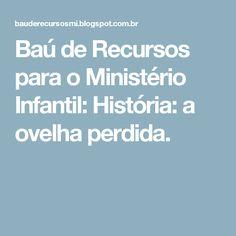 Baú de Recursos para o Ministério Infantil: História: a ovelha perdida.