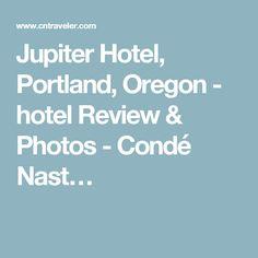 Jupiter Hotel, Portland, Oregon - hotel Review & Photos - Condé Nast…