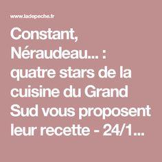 Constant, Néraudeau... : quatre stars de la cuisine du Grand Sud vous proposent leur recette - 24/12/2013 - ladepeche.fr