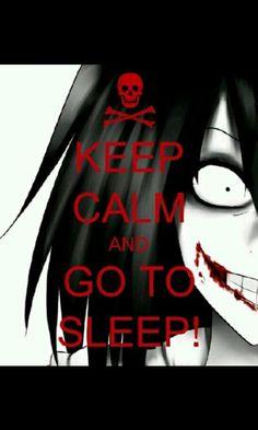 Keep calm and GO TO SLEEP...