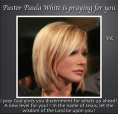 '' I pray God gives you discernment for whats up ahead! A new level for you!! In the name of Jesus, let the wisdom of the Lord be upon you! '' ~ Pastor #PaulaWhite