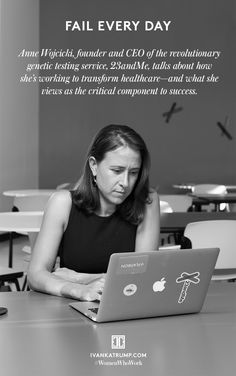 Why Anne Wojcicki Believes You Should #Fail Every Day. #CareerAdvice