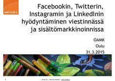 Facebookin, Twitterin, Instagramin ja Linkedinin hyödyntäminen viestinnässä ja sisältömarkkinoinnissa