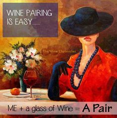 ME + a glass of Wine = A Pair