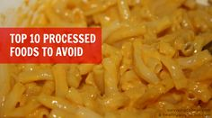 We know you love Gatorade and Easy Mac but maybe you should learn about what's in your food. The ingredients in these processed foods may surprise you...