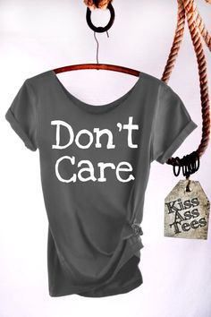 DON'T CARE Slouchy Tshirt. Off The Shoulder, Raw Edge, Loose Fit. Attitude Shirt. Sexy, Stylish & Comfortable! Your Choice of 4 Shirt Colors