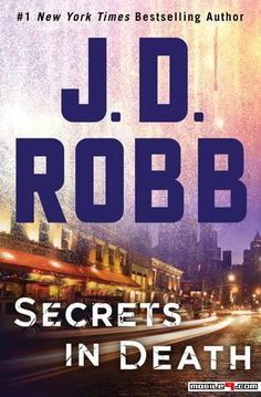 Secrets in Death - J. D. Robb - Tap to read collections of New york bestseller fictions! - @mobile9