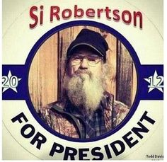 Uncle Si for President!